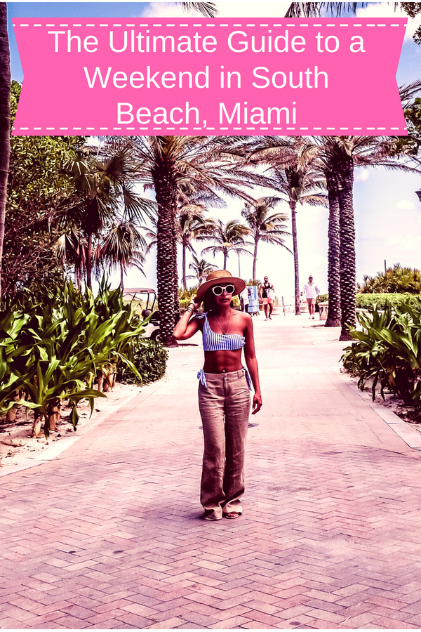 A Weekend Guide to South Beach, FL