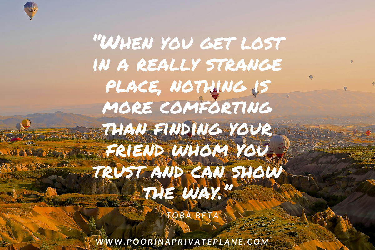 When you get lost in a really strange place, nothing is more comforting than finding your friend whom you trust and can show the way.