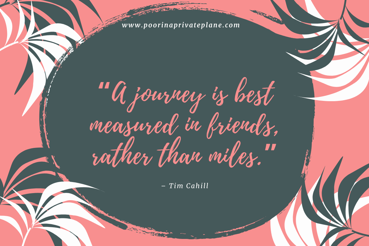 A journey is best measured in friends, rather than miles.