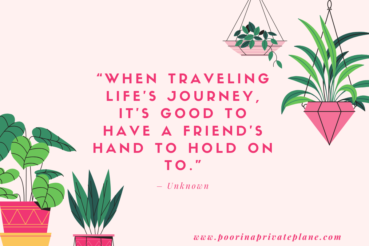 When traveling life's journey, it's good to have a friend's hand to hold on to.